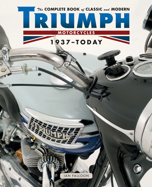 THE COMPLETE BOOK OF CLASSIC AND MODERN TRIUMPH MOTORCYLES