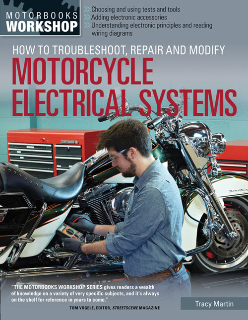 TROUBLESHOOT, REPAIR, & MODIFY MOTORCYCLE ELECTRICAL SYSTEMS