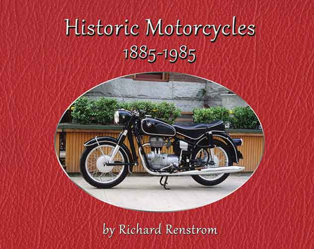 HISTORIC MOTORCYCLES: 1885-1985