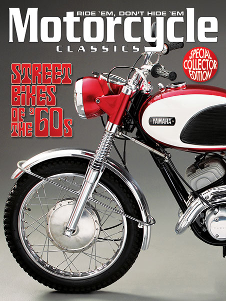 MOTORCYCLE CLASSICS STREET BIKES OF THE 60S SPECIAL COLLECTOR'S EDITION