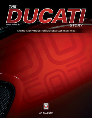 THE DUCATI STORY, 6TH EDITION