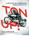 TON UP! A CENTURY OF CAFÉ RACER SPEED AND STYLE