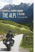 MOTORCYCLE JOURNEYS THROUGH THE ALPS & BEYOND, FIFTH EDITION