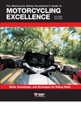 THE MOTORCYCLE SAFETY FOUNDATION'S GUIDE TO MOTORCYCLING EXCELLENCE, SECOND EDITION