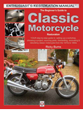 THE BEGINNER'S GUIDE TO CLASSIC MOTORCYCLE RESTORATION