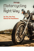 MOTORCYCLING THE RIGHT WAY