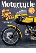 MOTORCYCLE CLASSICS STREET BIKES OF THE '70S, VOL II
