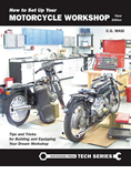 HOW TO SET UP YOUR MOTORCYCLE WORKSHOP, THIRD EDITION